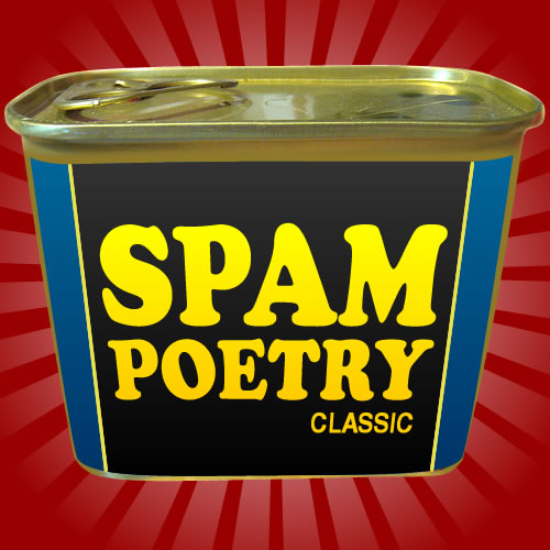 "Spam Poem No. 1: ""Here we come!"""