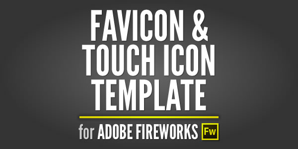 Favicon & Apple Touch Icon Adobe Fireworks Template