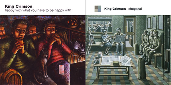 King Crimson Happy to Be Happy With What You Have to Be Happy With and Shoganai