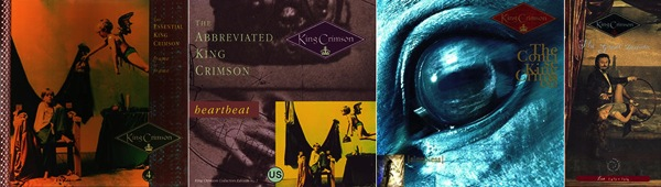 King Crimson: Frame by Frame The Essential King Crimson, Heartbeat The Abbreviated King Crimson, Sleepless The Concise King Crimson, and The Great Deceiver